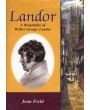 Landor - A Biography of Walter Savage Landor (1775 - 1864)