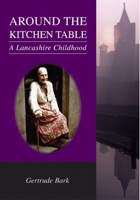 Around the Kitchen Table - A Lancashire Childhood