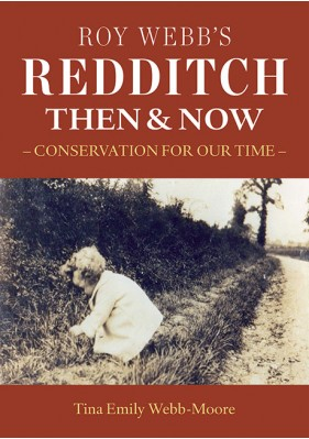 Roy Webb's Redditch Then & Now