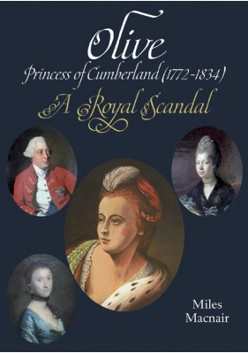 Olive: Princess of Cumberland (1772-1834) – A Royal Scandal