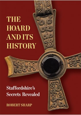 The Hoard and its History - Staffordshire's Secrets Revealed
