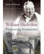 William Hazledine: Pioneering Ironmaster