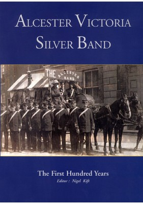 Alcester Victoria Silver Band - The First Hundred Years