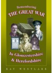 Remembering The Great War in Gloucestershire & Herefordshire