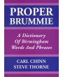 Proper Brummie - A Dictionary of Birmingham Words and Phrases