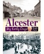 Alcester: My Early Days